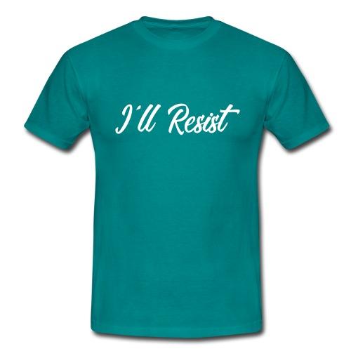 i'll resist - Camiseta hombre