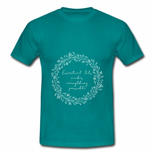 Essential Oils Makes everything possible - Camiseta hombre