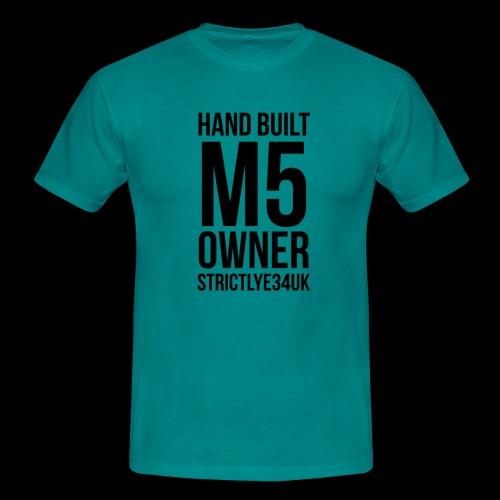 Hand Built M5 Owner - Men's T-Shirt