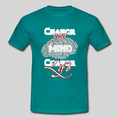 change your mind change your life - Männer T-Shirt
