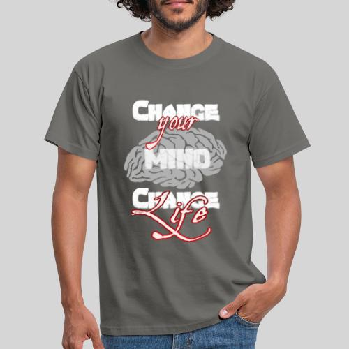 change your mind change your life - Männer T-Shirt
