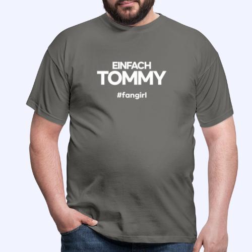 Einfach Tommy / #fangirl / White Font - Männer T-Shirt