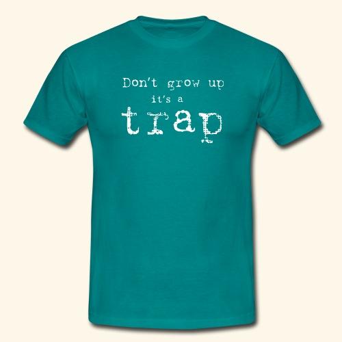 Don`t grow up - T-skjorte for menn