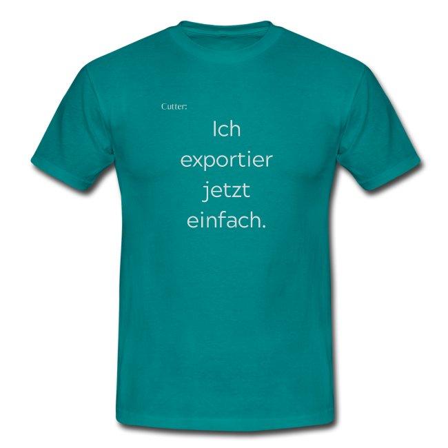Cutter: Ich exportier jetzt einfach.
