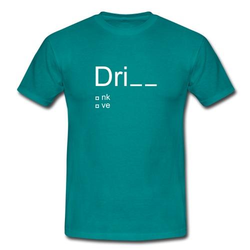 driNK or driVE - Maglietta da uomo