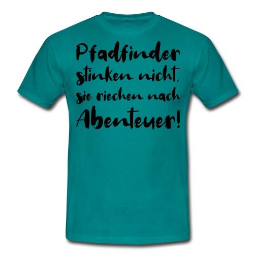 Pfadfinder stinken nicht … - Farbe frei wählbar - Männer T-Shirt