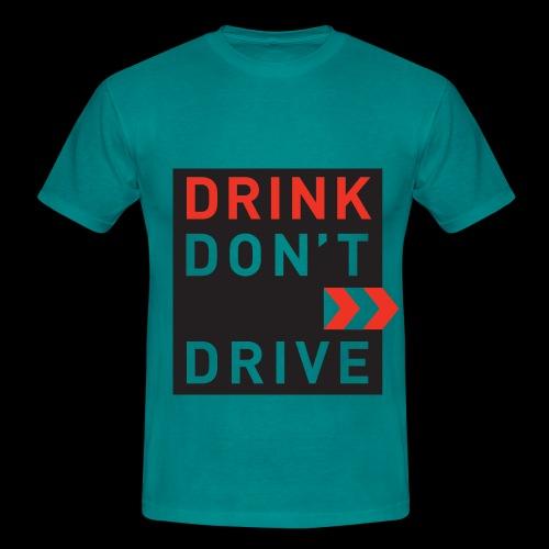DRINKDONTDRIVE - Männer T-Shirt