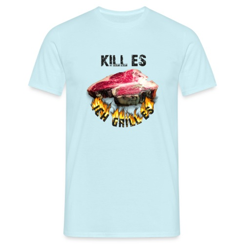 Kill' es! Ich grill' es! - Männer T-Shirt