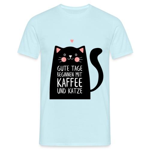 Gute Tage starten mit Kaffee und Katze - Männer T-Shirt