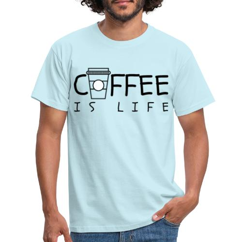 Coffee is Life - Männer T-Shirt