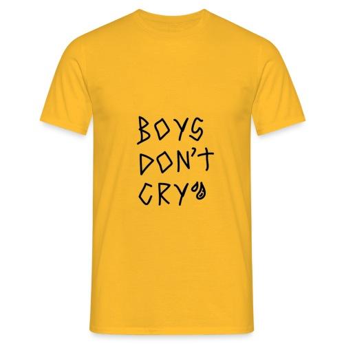 boys dont cry - Camiseta hombre