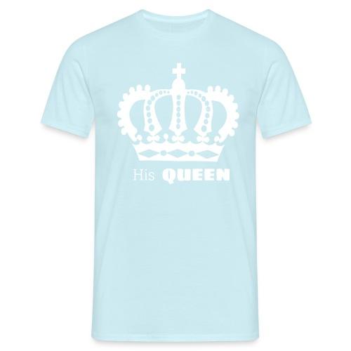 His QUEEN - Männer T-Shirt
