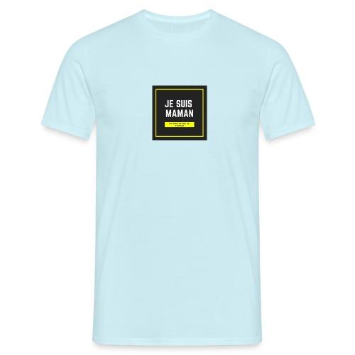 JE SUIS MAMAN - T-shirt Homme