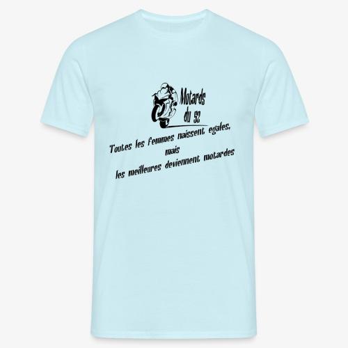toutes les femmes naissent égales mais... - T-shirt Homme