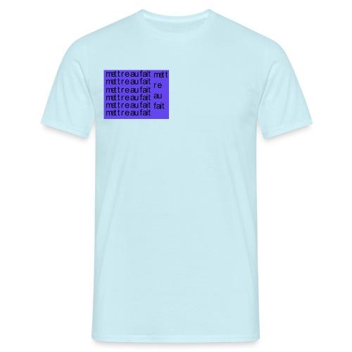 mettre au fait - Herre-T-shirt