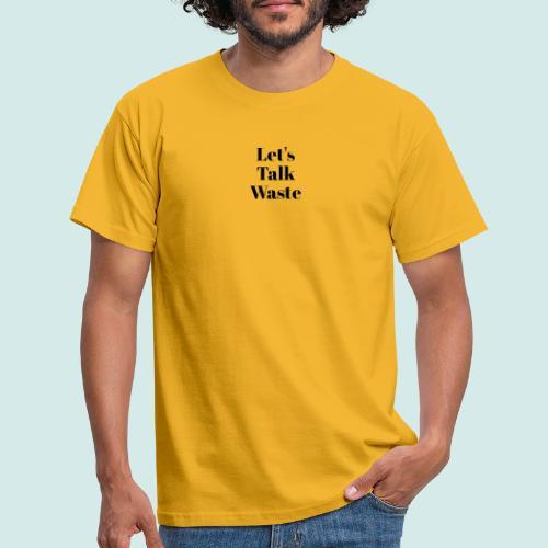 Let´s talk waste produkt - Männer T-Shirt