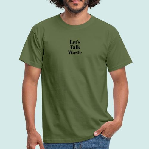 Let´s talk waste produkt - Männer T-Shirt