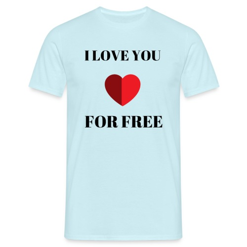 I LOVE YOU FOR FREE - T-shirt herr