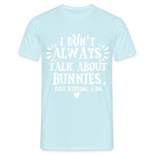 Always Talkin Bunnies 2 - Miesten t-paita