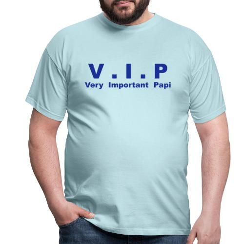 Vip - Very Important Papi - Papy - T-shirt Homme