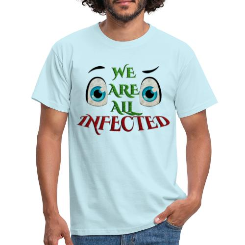 We are all infected -by- t-shirt chic et choc - T-shirt Homme