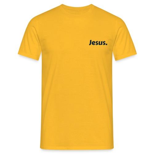 Jesus! - Männer T-Shirt