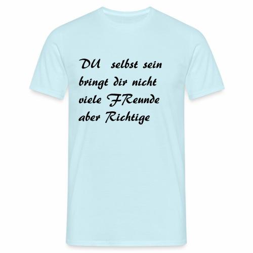 Sei du selbst - Männer T-Shirt