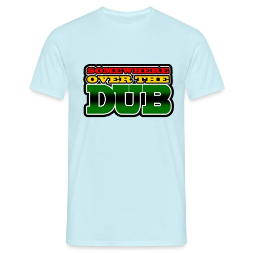 Somewhere over the Dub - Männer T-Shirt
