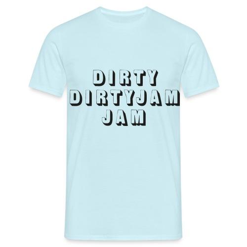 dirty dirty jam jam - Men's T-Shirt