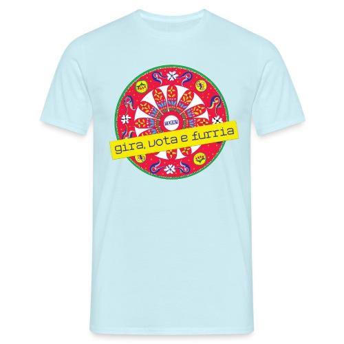 gira, vota e furria - Maglietta da uomo