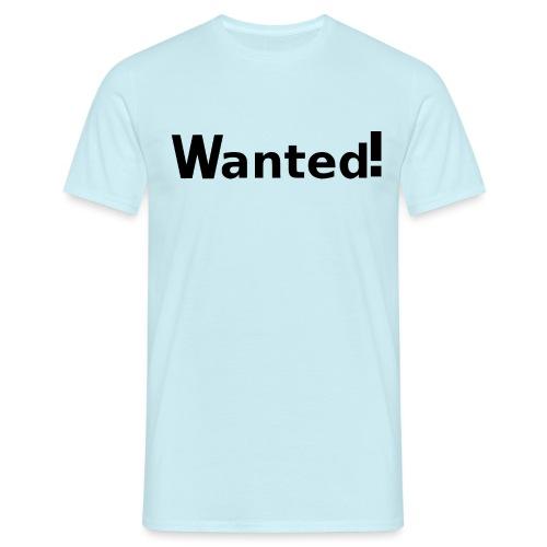 Wanted. schwarz - Männer T-Shirt