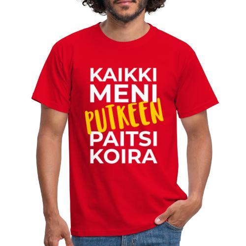 Kaikki Meni Putkeen - Miesten t-paita