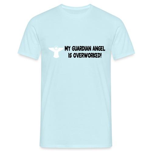 MY GUARDIAN ANGEL IS OVERWORKED - Men's T-Shirt
