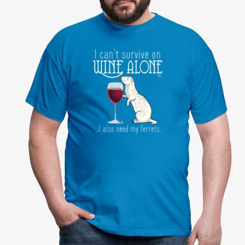 Wine Alone Ferrets - Miesten t-paita
