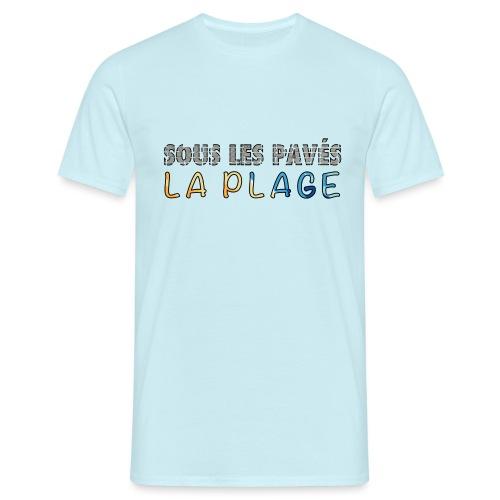 Sous les pavés, la plage - T-shirt Homme