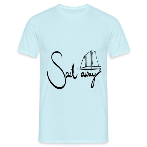 Sailaway - Männer T-Shirt