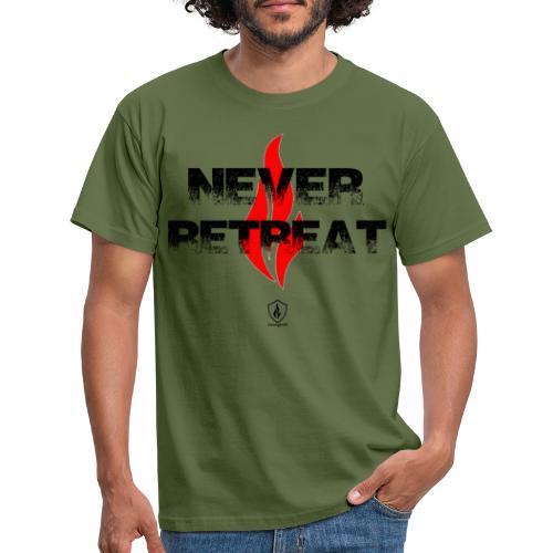 Never Retreat - Niemals zurückweichen - Männer T-Shirt