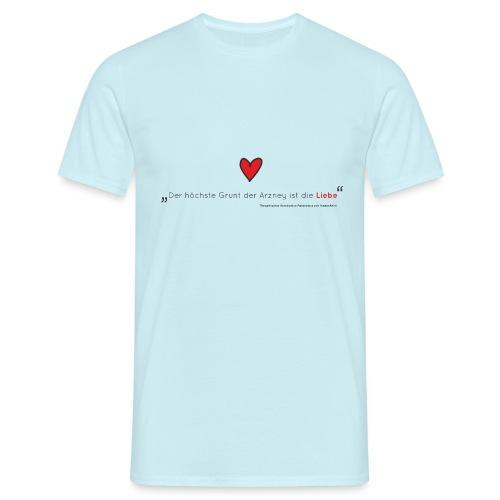 Der höchste Grund der Arzney ist die Liebe Print - Männer T-Shirt