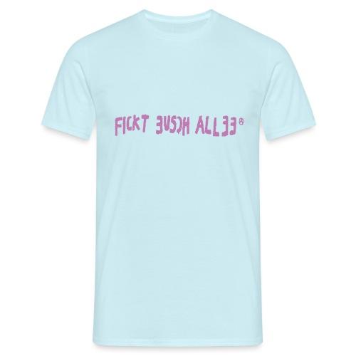Fickt Eusch Allee (pink) - Männer T-Shirt
