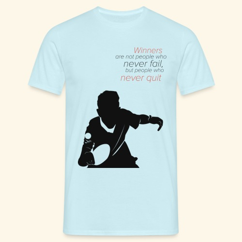 Winners never quit,always keep going - Männer T-Shirt