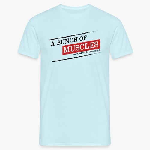 a bunch of muscles - Männer T-Shirt