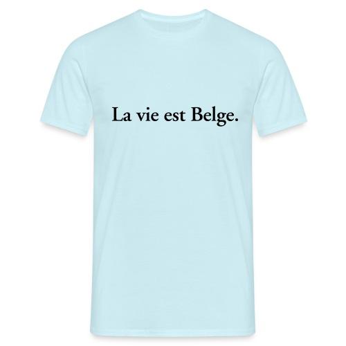 la vie est Belge - België Belgique - T-shirt Homme