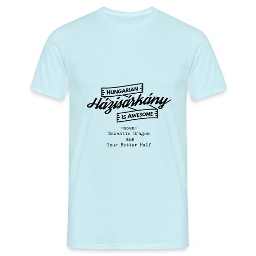 Házisárkány - Hungarian is Awesome (black fonts) - Men's T-Shirt