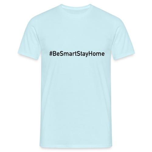 BeSmartStayHome - Männer T-Shirt