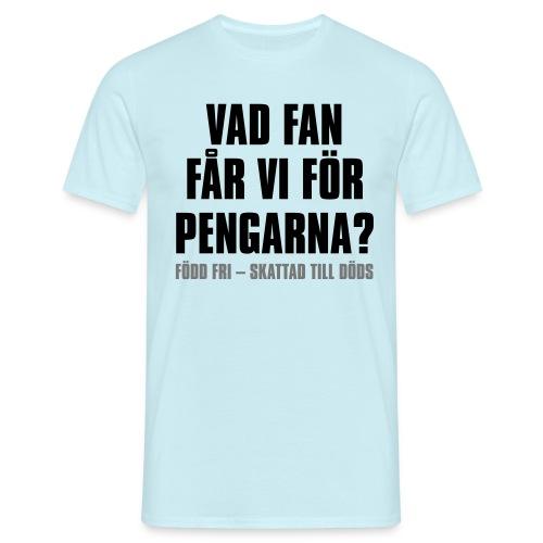 Vad fan får vi för pengarna - T-shirt herr