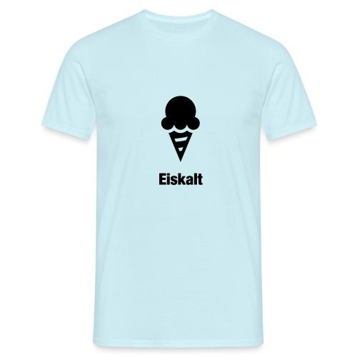 Eiskalt - Männer T-Shirt