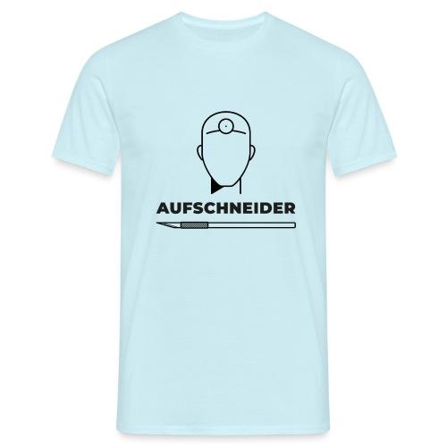 Aufschneider (DR6) - Männer T-Shirt