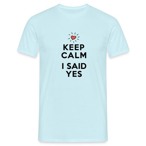 I SAID YES - Männer T-Shirt