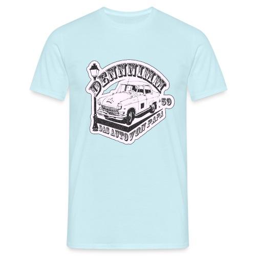 Dennnimm das Auto von Papa. - Männer T-Shirt
