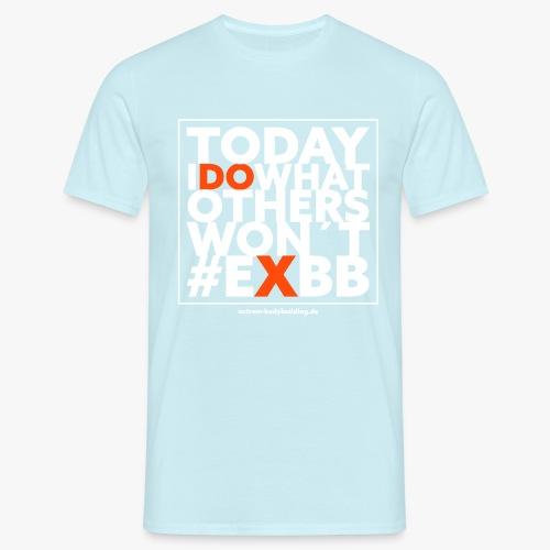Today i do... - Männer T-Shirt